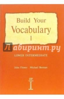 Build Your Vocabulary 1: Lower Intermediate (изучаем английские слова: книга 1: учебное пособие)