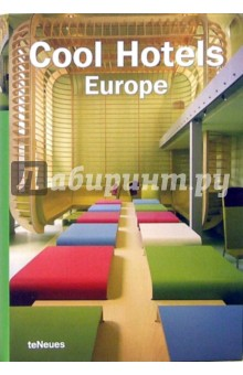 Cool Hotels Europe / Роскошные отели Европы