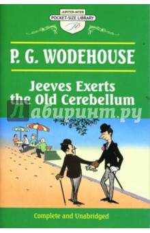 Wodehouse Pelham Grenville Jeeves Exerts the Old Cerebellum