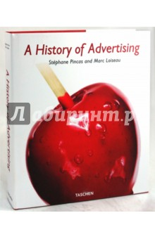 Pincas Stephane, Loiseau Marc A History of Advertising