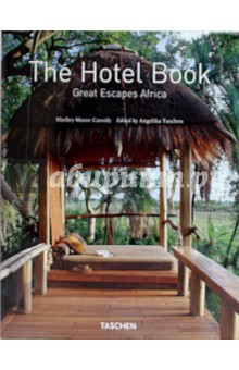 The Hotel Book. Great Escapes Africa