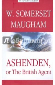 Ashenden or The British Agent