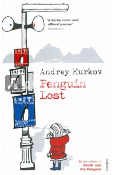 Penguin LostХудожественная литература на англ. языке<br>Viktor - last seen in Death &amp;amp; The Penguin fleeing Mafia vengeance on an Antarctica-bound flight booked for Penguin Misha - seizes a heaven-sent opportunity to return to Kiev with a new identity.<br>