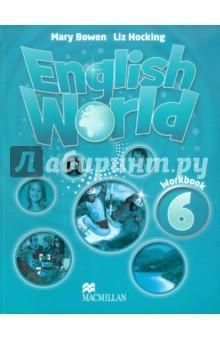 Bowen Mary, Hocking Liz English World  6 Work Book