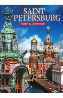 Saint Petersburg. History &amp; ArchitectureАрхитектура. Скульптура<br>Альбом-сувенир рассказывает о Санкт-Петербурге, его достопримечательностях. <br>Альбом богато иллюстрирован фотографиями.<br>На английском языке.<br>