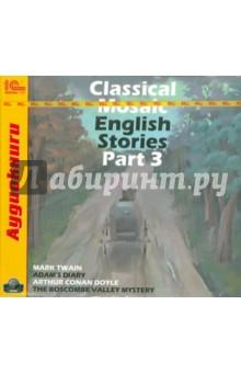 Classical Mosaic. English Stories. Part 3 (CDmp3)