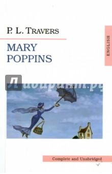 Mary PoppinsИзучение иностранного языка<br>Вниманию читателей предлагается полный, неадаптированный текст известной детской повести-сказки П.Трэверс Мэри Поппинс. Издание рассчитано на школьников, изучающих английский язык и нуждающихся в качественных и доступных текстах для его освоения.<br>