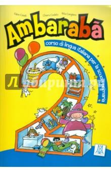 Casati Fabio, Codato Chiara, Cangiano Rita Ambaraba 2. Libro dello studente (+2CD)