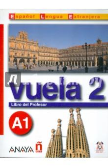 Vuela 2. Libro del Profesor A1 (+CD) росмэн книжка раскладушка колыбельные веселые гармошки