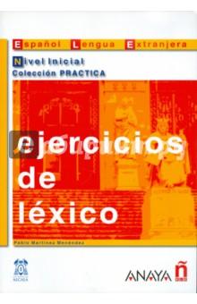 Ejercicios de lexico. Nivel InicialИспанский язык<br>67 ejercicios que trabajan el lexico de forma amena con actividades de diversos tipos. Incluye las claves a los ejercicios. Util material de refuerzo para clase o para casa.<br>