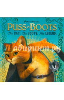 Puss in Boots: The Cat. The Boots. The Legend