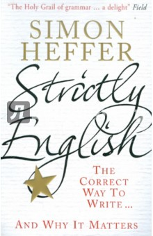 Strictly English: The Correct Way To Write : And Why It MattersХудожественная литература на англ. языке<br>Издание полностью на английском языке. <br>The author s incisive and amusingly despairing emails to colleagues at the The Daily Telegraph about grammatical mistakes and stylistic slips have attracted a growing band of ardent fans over the years. In this book, he makes an impassioned case for an end to the sloppiness that has become such a hallmark of everyday speech and writing.<br>