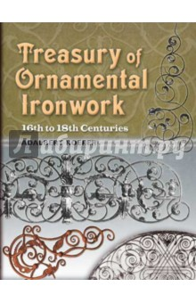 Обложка книги Treasury of Ornamental Ironwork: 16th to 18th Centuries
