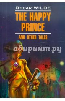 The Happy Prince and Other TalesХудожественная литература на англ. языке<br>Книга для чтения на английском языке. <br>Сборник The Happy Prince and Other Tales (Счастливый Принц и другие сказки) Оскара Уайльда, известного английского писателя XIX века, является классическим образцом английской прозы.<br>За сказочностью мотивов и декоративным стилем повествования скрываются важнейшие нравственные проблемы. В сказках отразились эстетические взгляды Оскара Уайльда на искусство, задачу которого писатель видел в сотворении красоты, недоступной действительной жизни. Для изучающих английский язык Сказки являются ценным учебным пособием, которое не только знакомит с удивительным миром Оскара Уайльда, но и способствует развитию навыков устной и письменной речи.<br>Представленное издание снабжено: <br>- вступительной статьей о творческом методе Оскара Уайльда;<br>- развернутым комментарием к тексту;<br>- заданиями к каждой сказке для развития творческой активности;- словарем. <br>Английский текст приводится в оригинальном виде.<br>Рекомендуется для чтения в старших классах школ с углубленным изучением английского языка и студентам языковых вузов.<br>