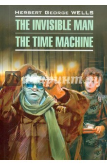The Invisible Man. The Time Machine