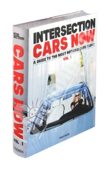 Cars Now. Vol.1. A Guide To The Most Notable Cars Today