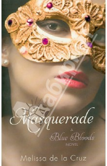 Masquerade. A Blue Bloods NovelХудожественная литература на англ. языке<br>The young, the fabulous and the fanged rule the upper echelons of Manhattan society in book 2 of this fantastically addictive series from bestselling YA author Melissa de la Cruz.<br>Preparations are under way for the ball of the century. But as any true Blue Blood knows, it s the after-party that counts. And the cunning Mimi Force is getting ready to make sure her masquerade ball is the place to be for the <br>Young, Fabulous and Fanged. <br>But Schuyler Van Alen has more on her mind than fancy dresses, even if her crush Jack Force, is sure to make an appearance. She s getting closer to finding out what s been preying on the young vamps - and discovering the deadly secrets hiding under the masks. . Rich with glamour, attitude and vampire lore, this second instalment in the Blue Bloods saga will leave readers thirsting for more.<br>