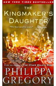 Gregory Philippa The Kingmaker's Daughter