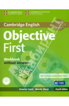 Objective First 4 Edition Workbook  without answers +СDАнглийский язык<br>Objective First Fourth Edition is official preparation for the revised Cambridge English: First exam, also known as First Certificate in English (FCE). It has been fully updated in line with the revised exam.<br>The Workbook with answers with Audio CD provides opportunities for further practice of new language and skills either at home or in the classroom. It includes an exam-style listening exercise every other unit.<br>Key features of the Objective First course:<br>Vocabulary sections informed by the English Vocabulary Profile, part of the English Profile project, ensure that students learn the words and meanings they require at B2 level.<br>A student s CD-ROM provides extra practice of language and topics covered in the Student s Book, and includes wordlists which may be used either with or without definitions.<br>24 units, each focusing on a different stimulating topic, make preparing for Cambridge English: First a manageable task.<br>Complete Cambridge English: First practice tests are available online.<br>Regular Exam Folders provide systematic exam preparation and practice, covering each paper in detail.<br>Writing Folders every two units give practice in writing skills and exam technique for the range of skills needed for Paper 2.<br>Corpus Spots use examples from the Cambridge Learner Corpus to highlight common learner errors and train students to avoid them.<br>