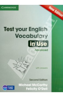 Test Your English Vocabulary in Use. Advanced. With AnswersАнглийский язык<br>Testing your vocabulary needn t be boring! Use this book for self-study, or in the classroom, to check your progress as you build your vocabulary and become a confident speaker of English.<br>This second edition is based on English Profile wordlists and features vocabulary as it is really used by speakers of English today.<br>- Revise vocabulary and build your confidence.<br>- Check your progress with 100 easy-to-use tests and a clear marking system.<br>Use Test уour English Vocabulary in Use on its own or with the companion volume English Vocabulary in Use Advanced Second Edition.<br>2nd Edition.<br>