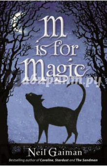 M Is for MagicХудожественная литература на англ. языке<br>In this collection of wonderful stories, which range between fantasy, humour, science fiction and a sprinkling of horror, the reader will relish the range and skill of Neil Gaiman s writing. Be prepared to laugh at the detective story about Humpty Dumpty s demise, spooked by the sinister jack-in -the-box who haunts the lives of the children who own it, and intrigued by the boy who is raised by ghosts in a graveyard in this collection of bite-sized narrative pleasures.<br>