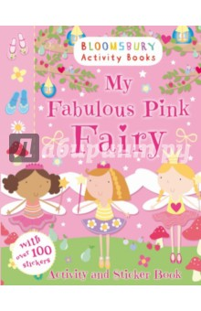 My Fabulous Pink Fairy. Activity and Sticker BookИзучение иностранного языка<br>Your very own magical fairyland comes to life with fairies dancing to dressing up with activities including through the maze to the magic castle to decorating the fairy shoes. Sticker, colour, puzzle and draw fun for every little fairy!<br>Bloomsbury Activity Books provide hours of colouring, doodling, stickering and activity fun for boys and girls alike. Every book includes enchanting, bright and beautiful illustrations which children and parents will find very hard to resist. Perfect for providing entertainment at home or on the move!<br>