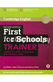 First for Schools Trainer. 2 Edetion.  Tests with answers and Teachers notesИзучение иностранного языка<br>Six full practice tests with tips and training for the 2015 revised Cambridge English: First (FCE) for Schools. First for Schools Trainer offers six practice tests for the revised Cambridge English: First (FCE) for Schools exam combined with easy-to-follow guidance and exam tips. The first two tests are fully guided with advice on how to tackle each paper. Extra practice activities, informed by the Cambridge Learner Corpus, a bank of real candidates  exam papers, focus on areas where students typically need most help. This edition contains teachers notes and a full answer key. Audio for the listening and speaking test activities is available online for download. Audio CDs featuring the listening material are also available, separately.<br>