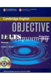 Objective IELTS Advanced Students Book with CD-ROMАнглийский язык<br>Objective IELTS Advanced is a course offering students complete preparation for the Cambridge IELTS test.<br>Designed for students aiming for a band score of 6.5 or 7, it combines thorough language development with systematic test preparation and practice. Its 20 she units cover a wide range of motivating topics and give a sense of progress.<br>Gives thorough preparation for both the General Training and Academic Modules.<br>Examples from the Cambridge Learner Corpus target areas most likely to cause problems for IELTS candidates.<br>Informed by the Cambridge Corpus of Academic English, it provides<br>guidance in how to use appropriate academic style.<br>10 Test Folders cover each exam task in depth and provide practical advice.<br>10 Writing Folders develop writing skills and give thorough practice in exam tasks<br>Regular revision units consolidate language learned.<br>A Grammar Folder appendix provides further explanations and examples.<br>The accompanying self-study CD-ROM includes further grammar, vocabulary and pronunciation practice, as well as additional practice of all four skills.<br>