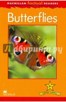 Butterflies ReaderИзучение иностранного языка<br>This six-level series of factual readers allows English language learners to explore a variety of fascinating real-world topics. Each reader has been carefully graded to reinforce the main structures and vocabulary covered in most major language courses. The use of the plus symbol (+) highlights the increased level of challenge in language as compared to a standard reader, reflecting the focus on content learning.<br>