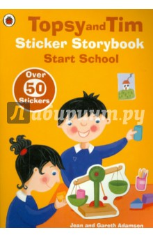 Topsy &amp; Tim Sticker Storybook: Start SchoolИзучение иностранного языка<br>Topsy and Tim have all sorts of new experiences - just like you! Have fun finding the right stickers for each page as you read all about what happens when the twins go to big school.<br>