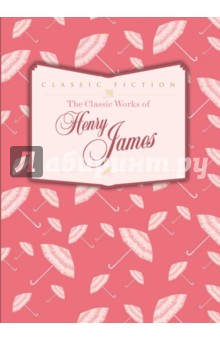 The Classic Works of Henry JamesХудожественная литература на англ. языке<br>Six of the very best Henry James classics.<br>This classic collection includes the British author s most influential works, from The Portrait of a Lady to the Aspern Papers. Part of a beautiful series of classic fiction, this title brings Henry James back to life and reminds the world just what a wonderful writer he was. Featuring Daisy Miller, Washington Square and The Bostonians, this is a brilliant bind up not to be missed.<br>