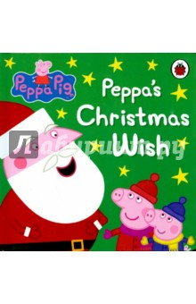 Peppa Pig. Peppa's Christmas Wish (board bk)