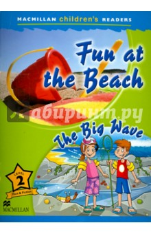 Fun at the Beach. The Big Waves MCR2Изучение иностранного языка<br>This is a six-level series of readers for children learning English. Each title contains a factual section that introduces children to a variety of exciting topics. The concepts and structures learnt in the factual section are then reinforced by an enjoyable story based on the topic.<br>The series provides reinforcement of basic structures and vocabulary and can be used alongside any primary course.<br>Level 2<br>