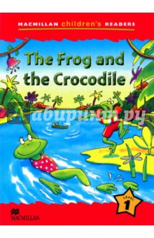 Frog and the Crocodile. The Reader MCR1Изучение иностранного языка<br>This is a six-level series of readers for children learning English. Each title contains a factual section that introduces children to a variety of exciting topics. The concepts and structures learnt in the factual section are then reinforced by an enjoyable story based on the topic.<br>The series provides reinforcement of basic structures and vocabulary and can be used alongside any primary course.<br>Level 1<br>