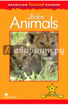 Mac Fact Read. Baby AnimalsИзучение иностранного языка<br>This six-level series of factual readers allows English language learners to explore a variety of fascinating real-world topics. Each reader has been carefully graded to reinforce the main structures and vocabulary covered in most major language courses. The use of the plus symbol (+) highlights the increased level of challenge in language as compared to a standard reader, reflecting the focus on content learning.<br>Includes a glossary with explanations of key vocabulary<br>Free teaching notes, audio and exercises available<br>Level  1<br>