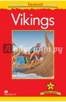 Mac Fact Read.  VikingsИзучение иностранного языка<br>This six-level series of factual readers allows English language learners to explore a variety of fascinating real-world topics. Each reader has been carefully graded to reinforce the main structures and vocabulary covered in most major language courses. The use of the plus symbol (+) highlights the increased level of challenge in language as compared to a standard reader, reflecting the focus on content learning.<br>Includes a glossary with explanations of key vocabulary<br>Free teaching notes, audio and exercises available<br>Level  3<br>