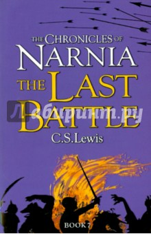 Chronicles of Narnia - Last Battle  NedЛитература на иностранном языке для детей<br>The magic of C. S. Lewis s parallel universe never fades,<br>The Times<br>During the last days of Narnia, the land faces its fiercest challenge-not an invader from without but an enemy from within. Lies and treachery have taken root, and only the king and a small band of loyal followers can prevent the destruction of all they hold dear in this, the magnificent ending to The Chronicles of Narnia.<br>The Last Battle is the seventh and final book in C. S. Lewis s classic fantasy series, which has been drawing readers of all ages into a magical land with unforgettable characters for over sixty years. A complete stand-alone read, but if you want to relive the adventures and find out how it began, pick up The Magician s Nephew, the first book in The Chronicles of Narnia.<br>
