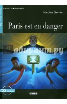 Paris Est En Danger (+СD)Литература на французском языке<br>Представляем вашему вниманию книгу Paris Est En Danger.<br>
