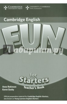 Fun for Starters. Teachers BookИзучение иностранного языка<br>Fun for Starters provides full-colour preparation material for the Cambridge Young Learners English Test: Starters. Fun activities balanced with exam-style questions practise all the areas of the syllabus in a communicative way. The material is specifically designed to focus on those areas most likely to cause problems for young learners at this level. The Fun for Starters Teacher s Book includes creative teaching tips, photocopiable activities, and a full, photocopiable practice test. An Audio CD, available separately, includes listening material to accompany the Student s Book. The website to accompany the series includes interactive versions of some activities from the Student s Books.<br>2nd Edition.<br>