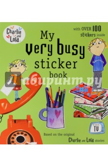 Charlie and Lola: My Very Busy Sticker BookИзучение иностранного языка<br>Charlie really wants Lola to play cards with him, but she is far too extremely busy pretending to have a job. One minute Lola is a farmer, and the next she is a busy doctor. But when Lola is told to tidy up their very messy room, she soon discovers that it s much more fun doing things together. With six extremely exciting scenes and three pages of fabulous reusable stickers, each child can create, adapt and invent their very own Charlie and Lola adventure.<br>