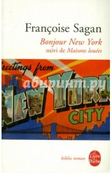 Bonjour New York. Suivi de Maisons loueesЛитература на иностранном языке для детей<br>New York, Capri, Naples, Venise, Cuba, Jerusalem... autant de destinations d ecrivains, de milliardaires, d assoiffes de vie et d imprevus. De ces villes mythiques, Francoise Sagan rapporta des tableaux saisissant dune plume vive et legere l esprit de chaque lieu. La retrouver avec ces petits carnets de voyage est un pur bonheur. Bonjour New York rassemble quatre reportages de Francoise Sagan, ecrits en 1956 pour le magazine Elle. Maisons louees reunit des articles publies dans L Egoiste, LExpress, Elle, Vogue, Senso ou encore Le Monde.<br>Francoise Sagan a des yeux magiques. Elle debusque le rire, Vivresse, la vitesse. Voyager, gruce a elle, redevient un enchantement.<br>Francois Busnel, Lire.<br>