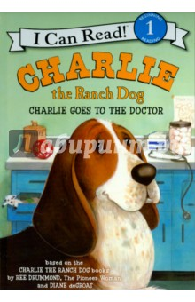 Charlie the Ranch Dog. Charlie Goes to the Doctor