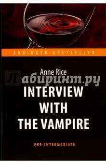 Интервью с вампиром = Interview with the VampireХудожественная литература на англ. языке<br>Однажды вечером, в поисках скандальной истории, молодой журналист договаривается о встрече с таинственным незнакомцем по имени Луи, изъявившим желание поведать миру о своей невероятной двухсотлетней жизни. К изумлению журналиста, незнакомец оказывается настоящим вампиром, который, не таясь, рассказывает о том, действительно ли вампиры боятся креста и чеснока, могут ли они войти в церковь, видят ли сны и способны ли испытывать любовь. Действуя все эти годы вопреки правилам, переживая потери, творя зло, одновременно борясь с ним, бессмертный Луи постепенно приходит к пониманию неоспоримой ценности короткой человеческой жизни. Однако, несмотря на свою трагичность, история вампира производит на молодого журналиста совершенно неожиданный эффект. В книге представлен сокращённый и адаптированный текст уровня Pre-Intermediate.<br>