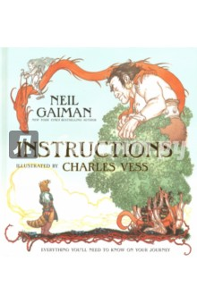 InstructionsЛитература на иностранном языке для детей<br>In this breathtaking picture book, now in paper-over-board format, Neil Gaiman s lyrical poem guides a novice traveler through the enchanted woods of a fairy tale-through lush gardens, a formidable castle, and over a perilous river-to find the way home again.<br>Illustrated in full color by Charles Vess, Instructions features lush images of mythical creatures, magical landscapes, and canny princesses. Its message of the value of courage, wit, and wisdom makes it a perfect gift.<br>