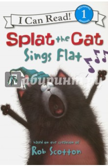 Splat the Cat Sings Flat. Level 1Литература на иностранном языке для детей<br>Splat s class is preparing to sing on Parents  Night, but Splat has stage fright! What will it take for him to overcome his fear?<br>