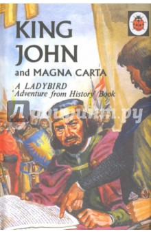 King John and Magna CartaЛитература на иностранном языке для детей<br>The Ladybird Book about King John and the Magna Carta is a gem from the Ladybird vintage archive. First published in 1969, this is a classic Ladybird hardback book, packed with information about one of the most important moments in the history of English-speaking people. This new edition, published to mark 800 years since the Magna Carta, is exactly the same as the original, with a dust jacket and beautifully reproduced images. The story of King John and the momentous events he saw take place over his reign are illustrated with twenty-four beautiful full-page pictures.<br>