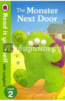 The Monster Next DoorЛитература на иностранном языке для детей<br>The Monster Next Door George wants to be a monster, just like his neighbour Green. Green wants be normal, just like George. What happens when they swap families for a day? Read it yourself with Ladybird is one of Ladybird s best-selling reading series. For over thirty-five years it has helped young children who are learning to read develop and improve their reading skills. Each Read it yourself book is very carefully written to include many key, high-frequency words that are vital for learning to read, as well as a limited number of story words that are introduced and practised throughout. Simple sentences and frequently repeated words help to build the confidence of beginner readers and the four different levels of books support children all the way from very first reading practice through to independent, fluent reading. There are more than ninety titles in the Read it yourself series, ranging from classic fairy tales and traditional world stories to favourite children s brands such as Peppa Pig, Angry Birds and Peter Rabbit. All-new, first reference titles complete the range, with information books about favourite subjects that even the most reluctant readers will enjoy. Each book has been carefully checked by educational consultants and can be read independently at home or used in a guided reading session at school. Further content includes comprehension questions or puzzles, helpful notes for parents, carers and teachers, and book band information for use in schools. The Monster Next Door is a Level 2 Read it yourself book, ideal for children who have received some initial reading instruction and can read short, simple sentences with help.<br>