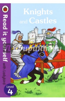 Knights and Castles. Level 4Литература на иностранном языке для детей<br>Knights and Castles How did a man become a knight and what was it like to live in castle in the Middle Ages? For over thirty-five years, the best-selling Read it yourself with Ladybird has helped children learn to read. All titles feature essential key words. Title-specific words are repeated to practise throughout. Designed to be read independently at home or used in a guided reading session at school. All titles include comprehension questions, guidance notes and book band information for schools. This Level 4 title is ideal for children who are ready to read about subjects in some detail.<br>