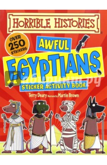 Horrible Histori. Sticker Activity: Awful EgyptiansЛитература на английском языке<br>A new series of Horrible Histories sticker activity books, crammed with quick quizzes, foul facts and putrid pictures, the explosive Horrible Histories Sticker Activity Book: Awful Egyptians covers all things horrible in ancient Egypt. With over 250 savage stickers, children can help to explore perilous pyramids, meet suffering slaves and saunter past scheming sphinxes. But be careful not to get lost for ever in the mummifying mazes!<br>