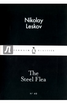 The Steel FleaХудожественная литература на англ. языке<br>The Steel Flea is an uproarious and alcohol-soaked shaggy-dog story from one of Russia s great comic masters.<br>Introducing Little Black Classics: 80 books for Penguin s 80th birthday. Little Black Classics celebrate the huge range and diversity of Penguin Classics, with books from around the world and across many centuries. They take us from a balloon ride over Victorian London to a garden of blossom in Japan, from Tierra del Fuego to 16th-century California and the Russian steppe. Here are stories lyrical and savage; poems epic and intimate; essays satirical and inspirational; and ideas that have shaped the lives of millions.<br>Nikolay Leskov (1831-1895). Leskov s works are available in Penguin Classics in Lady Macbeth of Mtsensk and Other Stories and Russian Short Stories from Pushkin to Buida.<br>